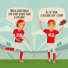 "16 Funny Football Jokes for Kids - Kid Activities - A picture of two football players with the joke ""Which quarterback can jump higher than a crossba -"
