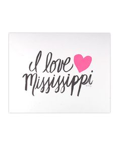 I Love Mississippi Letterpress Print by thimblepress on Etsy, $30.00 I need this