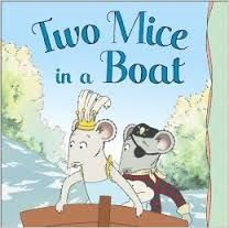 Holabird, Two mice in a boat, boats, adventure, cooperation, Angelina, teamwork, transportation