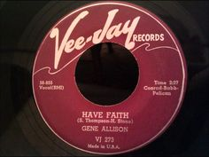 Gene Allison - Have Faith - Beautiful 50's R&B Ballad