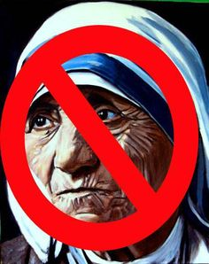 An open letter to anyone who defends Mother Teresa and her crimes against humanity