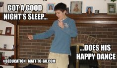 This is how you feel when you get a good night's #sleep. #Beducation