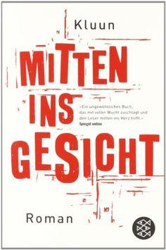 Mitten ins Gesicht: Roman von Kluun http://www.amazon.de/dp/3596169119/ref=cm_sw_r_pi_dp_woO5tb15CT1N7