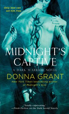 Midnight's Captive by Donna Grant | Series - Dark Warriors, BK#6 | St. Martin's | Publication Date: July 2, 2013 | www.donnagrant.com | #Paranormal