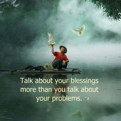 I'd like to rephrase this to Think about your blessings more.If we stop and think for a moment I believe we will find that our blessings are far greater than our problems. the more you acknowledge your blessings, the more you find to be thankful for! Life Quotes Love, Great Quotes, Me Quotes, Inspirational Quotes, Ironic Quotes, Daily Quotes, Beloved Quotes, Motivational Board, Motivational Images