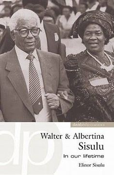 Walter & Albertina Sisulu : in our lifetime by Elinor Sisulu ; foreword by Nelson Mandela. I Love Books, New Books, Nelson Mandela, African History, Black People, Literature, Writer, Africans, Reading