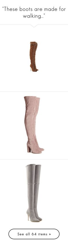 """These boots are made for walking..."" by mspoisonivey ❤ liked on Polyvore featuring shoes, boots, heels, zapatos, over the knee lace up boots, over-the-knee suede boots, brown suede over the knee boots, brown heeled boots, brown over the knee boots and botas"