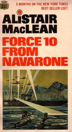 Alistair MacLean  Force 10 From Navarone  The survivors from the assault on Navarone are back.  This time they are in Yugoslavia to help the partisans blow up a damn, though their cover story is to free prisoners held by the Nazis and collaborators.