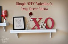Super simple ideas for Valentine's Day Decorating