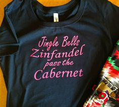 Jingle Bells Zinfandel Pass The Cabernet T-Shirt...Funny Christmas Gift Idea, Ladies Wine Party Tee Shirt, Fun Gym Yoga Workout Gear, S-3XL by JBirdApparelCo on Etsy