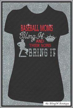 Baseball Moms Bling It and Their Sons Bring It Bling Rhinestone and Glitter Shirt, Baseball Mom Shirts, Bling Spirit Mom Shirts on Etsy, $26.99