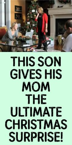 This Son Gives His Mom The ULTIMATE Christmas Surprise! <3