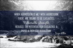 Choose vulnerable strength instead of aggression