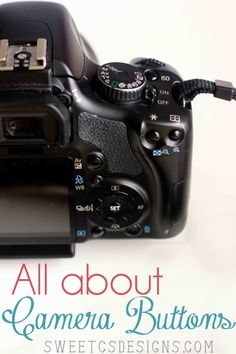 Get to know your camera better by learning what all those buttons do!