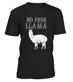 """# No Prob Llama Funny Farmhouse Animal T-Shirt .  Special Offer, not available in shops      Comes in a variety of styles and colours      Buy yours now before it is too late!      Secured payment via Visa / Mastercard / Amex / PayPal      How to place an order            Choose the model from the drop-down menu      Click on """"Buy it now""""      Choose the size and the quantity      Add your delivery address and bank details      And that's it!      Tags: Do you love barns, zoos, farms and…"""