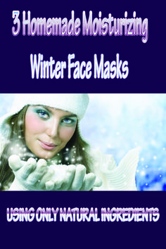 3 Homemade Moisturizing Winter Face - BeautyTipsArea