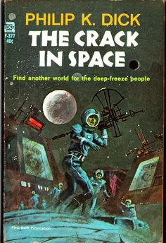 "The Crack in Space (Cover), Cover for ""The Crack in Space"". ""The Crack in Space"" is a 1966 science fiction novel by American writer Philip K. Dic-k. In the United Kingdom, it has been published under the title of the original novella, ""Cantata 140""."