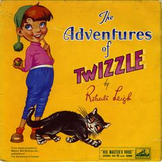 The Adventures of Twizzle. Loved Twizzle and Jiffy His Masters Voice, Cool Album Covers, Best Albums, Cat Names, Extended Play, Old Toys, The Good Old Days, Happy Kids, Cover Art