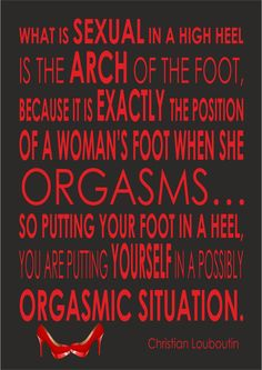 christian+louboutin+quotes | Christian Louboutin Quote - What Is Sexual In A High Heel - Print ...
