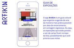 Artikin: um aplicativo para celular que mostra as exposições de arte mais interessantes que estão acontecendo no momento na cidade;