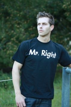 """Mr. Right.  Cute, Funny #Wedding T-Shirts for #Grooms on the back it should say """"sweating for the wedding"""" and he can join me on marathons"""