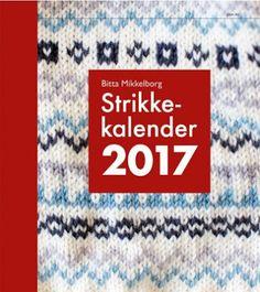 Strikkekalender 2017 Bitta Mikkelborg - StrikkeBok