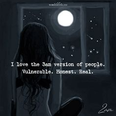 I love the 3 am version of people. Reality Quotes, Mood Quotes, Poetry Quotes, True Quotes, Positive Quotes, Feeling Lonely Quotes, Random Quotes, People Quotes, Attitude Quotes