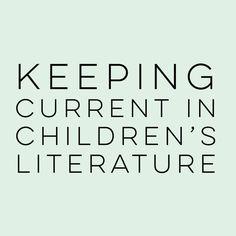 Keeping Current in Children's Literature