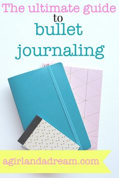 HOW TO START BULLET JOURNALING    The ultimate guide to bullet journaling @ a girl and a dream   