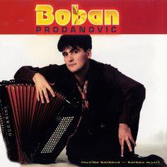 MUZIKA BALKANA - BALKAN MUSIC: BOBAN PRODANOVIĆ - Nova kola