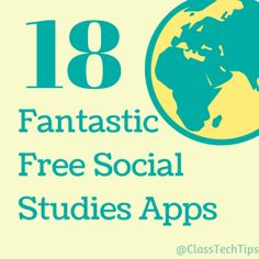 18 Fantastic Free iPad Apps for Social Studies - Class Tech Tips