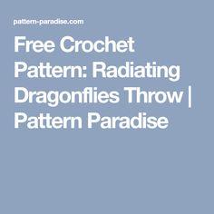 Free Crochet Pattern: Radiating Dragonflies Throw | Pattern Paradise