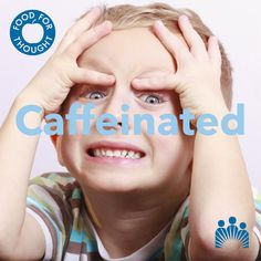 Symptoms: nocturnal hours, signs of withdrawal, depleted piggy banks. ...Let's talk about your kid and caffeine.
