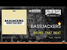 Bassjackers - Bring That Beat OUT NOW - YouTube
