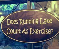 funny little quote for people who are always late and don't do much exercise. This is not yet on a t-shirt but i think this quote would work quite well on a t-shirt. Charlie Chaplin, Cute Quotes, Funny Quotes, Random Quotes, Quotable Quotes, Just For Laughs, Just For You, Always Late, Running Late