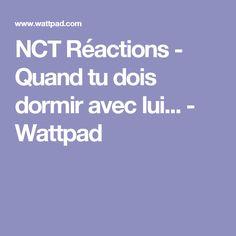 NCT Réactions - Quand tu dois dormir avec lui... - Wattpad