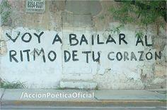 Voy a bailar al ritmo de tu corazon  #artepublico #poetica