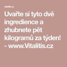 Uvařte si tyto dvě ingredience a zhubnete pět kilogramů za týden! - www.Vitalitis.cz Nordic Interior, Body Care, Detox, Beauty Hacks, Vip, Advent, Cheesecake, Skinny, Sport