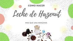 COMO HACER LECHE DE HAZELNUT .. HAZTE VEGAN!