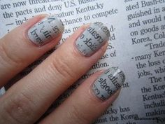 NEWSPAPER NAIL DESIGN  Start by applying a base coat and then add a light colored nail polish of your chose. Let the nails to completely dry out, time in which prepare a small glass of alcohol (vodka will do just fine) and some newspaper cutouts. Dip each finger at a time in the alcohol glass and then take a newspaper cutout and press it firmly on the nail. Wait for at least 30 seconds and remove the paper: youve just completed your first in a long series of newspaper nail designs. basking