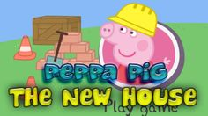 Peppa Pig in The New House Game for little Kids - Full Kids Gameplay Mov...
