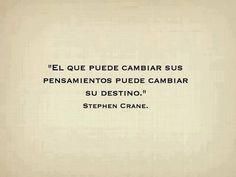 """""""El que puede cambiar sus pensamientos, puede cambiar su destino"""""""