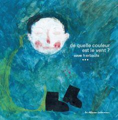 Coup de cœur de Marianne de mars 2012  De quelle couleur est le vent, d'Anne Herbauts aux éditions Casterman