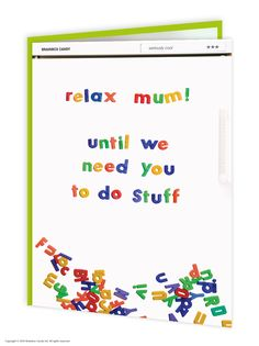brainboxcandy.com - We Need You To Do Stuff Mother's Day Greetings Card, £2.50 (http://www.brainboxcandy.com/we-need-you-to-do-stuff-mothers-day-greetings-card/)