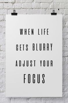 When life gets blurry adjust your focus | #quotes
