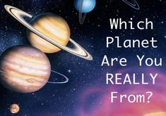 Which Planet Are You REALLY From?