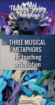 Learn how to use stories to bring articulation marks to life. http://colourfulkeys.ie/piano-teaching-analogies-musical-metaphors-articulation/