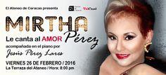 MIRTHA LE CANTA AL AMOR el viernes 26 de febrero, en el Ateneo de Caracas