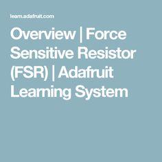 Overview | Force Sensitive Resistor (FSR) | Adafruit Learning System