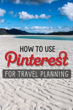 How to Use Pinterest for Travel Planning. Great ideas for organizing and setting up boards to plan your travels.